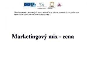 Marketingov mix cena Cena n ve penn hrady