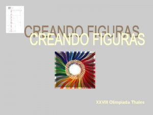XXVIII Olimpiada Thales CREANDO FIGURAS A Joaqun de