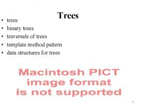 Trees trees binary trees traversals of trees template