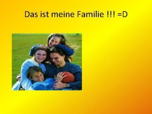 Das ist meine Familie D Ich und meine