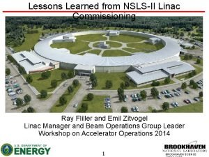 Lessons Learned from NSLSII Linac Commissioning Ray Fliller