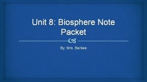 Unit 8 Biosphere Note Packet By Mrs Barbee