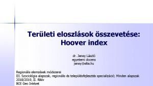 Terleti eloszlsok sszevetse Hoover index dr Jeney Lszl
