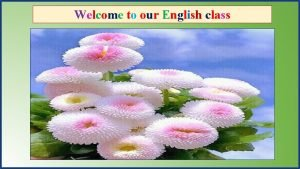 Welcome to our English class Identity Manik Chandra