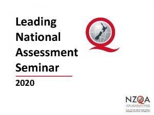 Leading National Assessment Seminar 2020 LNA Seminar NZQA