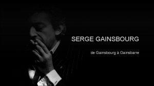 SERGE GAINSBOURG de Gainsbourg Gainsbarre TABLE DES MATIRES