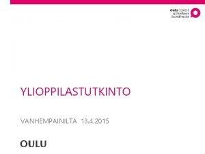 YLIOPPILASTUTKINTO VANHEMPAINILTA 13 4 2015 HISTORIAN SIIPIEN HAVINAA