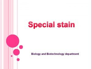 Special stain Biology and Biotechnology department A The