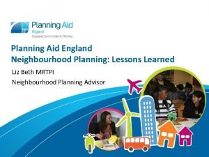 Planning Aid England Neighbourhood Planning Lessons Learned Liz