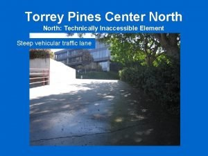 Torrey Pines Center North Technically Inaccessible Element Steep