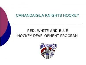 CANANDAIGUA KNIGHTS HOCKEY RED WHITE AND BLUE HOCKEY