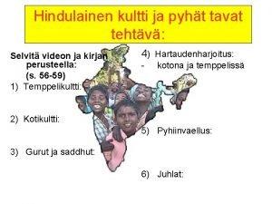 Hindulainen kultti ja pyht tavat tehtv Selvit videon
