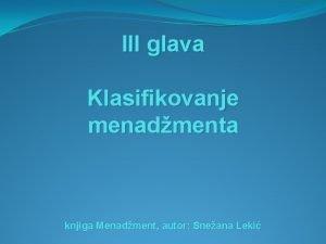 III glava Klasifikovanje menadmenta knjiga Menadment autor Sneana