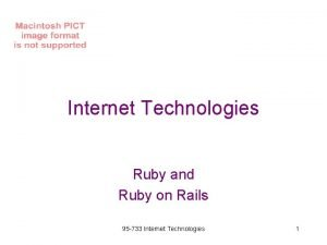 Internet Technologies Ruby and Ruby on Rails 95