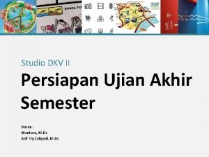 Studio DKV II Persiapan Ujian Akhir Semester Dosen