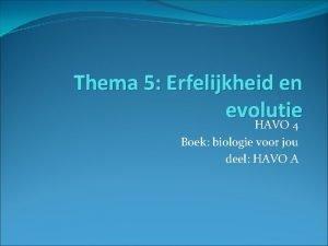 Thema 5 Erfelijkheid en evolutie HAVO 4 Boek