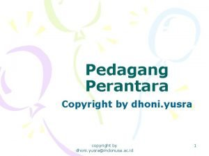 Pedagang Perantara Copyright by dhoni yusra copyright by