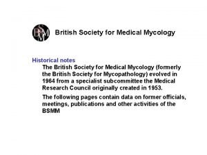 British Society for Medical Mycology Historical notes The