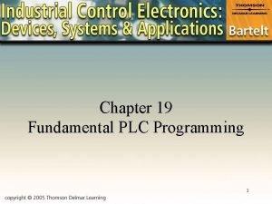 Chapter 19 Fundamental PLC Programming 1 PLC Program