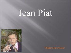 Jean Piat Cliquer pour avancer Jean Piat n