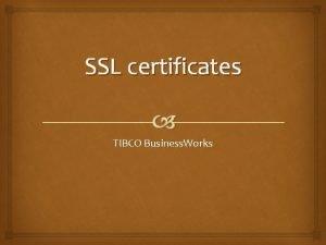 SSL certificates TIBCO Business Works Generating the key