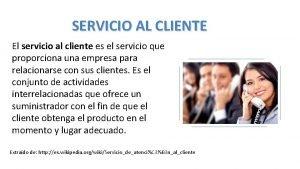 SERVICIO AL CLIENTE El servicio al cliente es