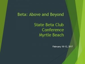 Beta Above and Beyond State Beta Club Conference