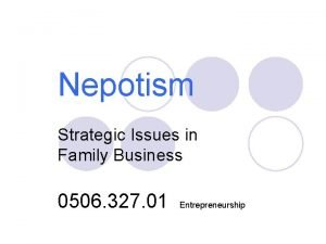 Nepotism Strategic Issues in Family Business 0506 327