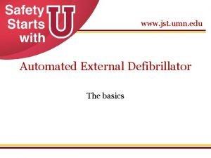 www jst umn edu Automated External Defibrillator The