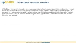 White Space Innovation Template White Space Innovation includes