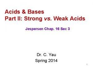 Acids Bases Part II Strong vs Weak Acids
