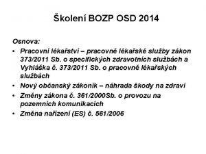 kolen BOZP OSD 2014 Osnova Pracovn lkastv pracovn