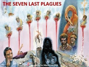 THE SEVEN LAST PLAGUES Lesson 11 for March