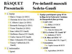 BSQUET Presentaci Preinfantil mascul SedetaGaud z Lequip y