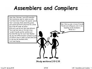 Assemblers and Compilers Long long time ago I