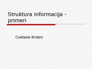Struktura informacija primeri Cvetana Krstev Primer jednostavnog dokumenta