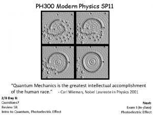PH 300 Modern Physics SP 11 Quantum Mechanics