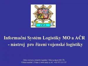 Informan Systm Logistiky MO a AR nstroj pro