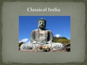 Classical India Geography of India Most of India