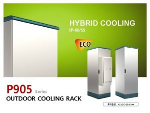 HYBRID COOLING IP6655 P 905 Series OUTDOOR COOLING