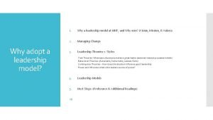 Why adopt a leadership model 1 Why a