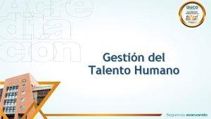 Gestin del Talento Humano Gestin del Talento Humano