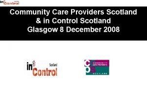 Community Care Providers Scotland in Control Scotland Glasgow