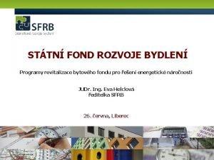 STTN FOND ROZVOJE BYDLEN Programy revitalizace bytovho fondu