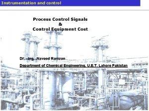 Instrumentation and control Process Control Signals Control Equipment