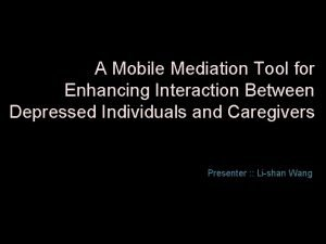 A Mobile Mediation Tool for Enhancing Interaction Between