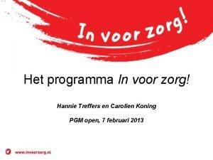 Het programma In voor zorg Hannie Treffers en