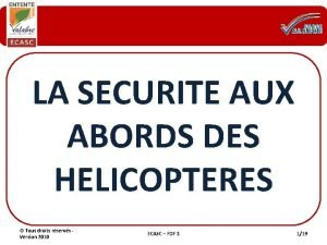 LA SECURITE AUX ABORDS DES HELICOPTERES Tous droits