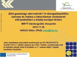 HAS Centre for Regional Studies Zld gazdasgi alternatvk