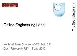 Online Engineering Labs Keith Williams Director e STEe